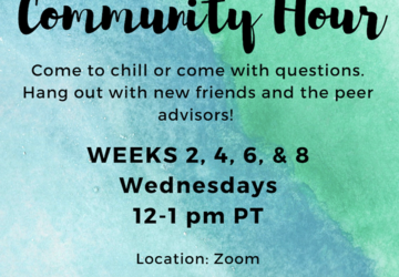 "A flyer with a blue/teal/green gradient background reads- ""The Urban Studies and Sociology Peer Advisors invite you to our biweekly Community Hour! Come to chill or come with questions. Hang out with new friends and the peer advisors! WEEKS 2, 4, 6, & 8, Wednesdays 12-1pm PT. Location: Zoom. Spread the Word and bring a friend! All students are invited to come!! Interested, declared, unsure, and everything in between and beyond."""